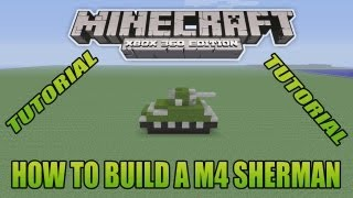 Minecraft Xbox Edition Tutorial How To Build A M4 Sherman