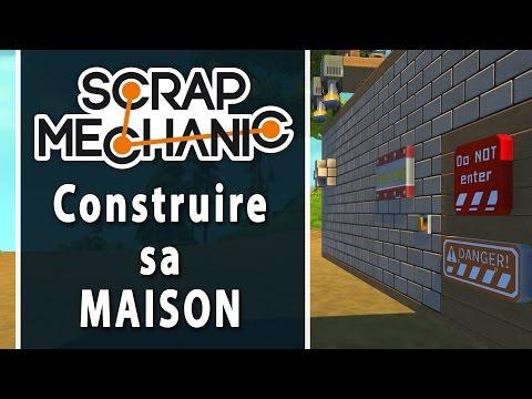SCRAP MECHANIC #2 : Construire sa maison | LET'S PLAY FR