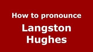 How to pronounce Langston Hughes (American English/US)  - PronounceNames.com