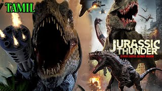Jurassic Thunder Hollywood Action Movie | Hollywood Dubbed Tamil Movies