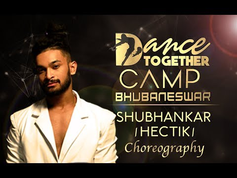Shubhankar (HECTIK) ▶︎ SHOWCASE ▶︎ Dance Together Camp ▶︎ BHUBANESWAR ▶︎My Online Dance Class