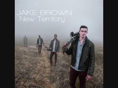 Jake Brown - New Territory (full album) [Jazz fusion] [USA, 2017]