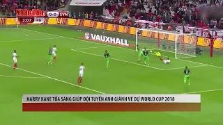 Tin Thể Thao 24h Hôm Nay (19h - 05/10):Harry Kane Tỏa Sáng Giúp Tuyển Anh Giành Vé Dự World Cup 2018