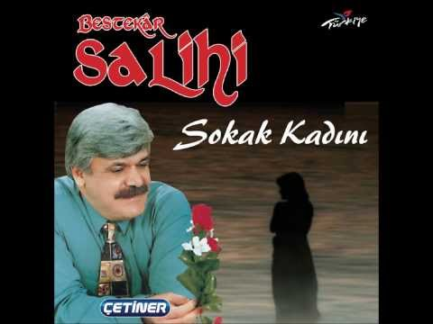 BESTEKÂR SALİHİ & SOKAK KADINI