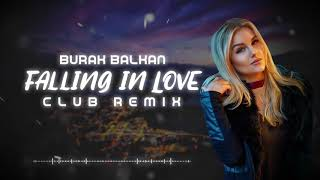 Burak Balkan - Falling In Love ( Club Remix ) 2019