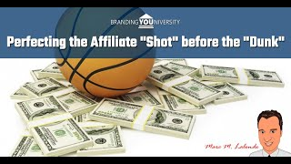 "👨‍🏫 Perfecting the Affiliate ""Shot"" before the ""Slam Dunk"" 🏀"