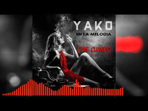 Yako Dime cuando Prod By Mini