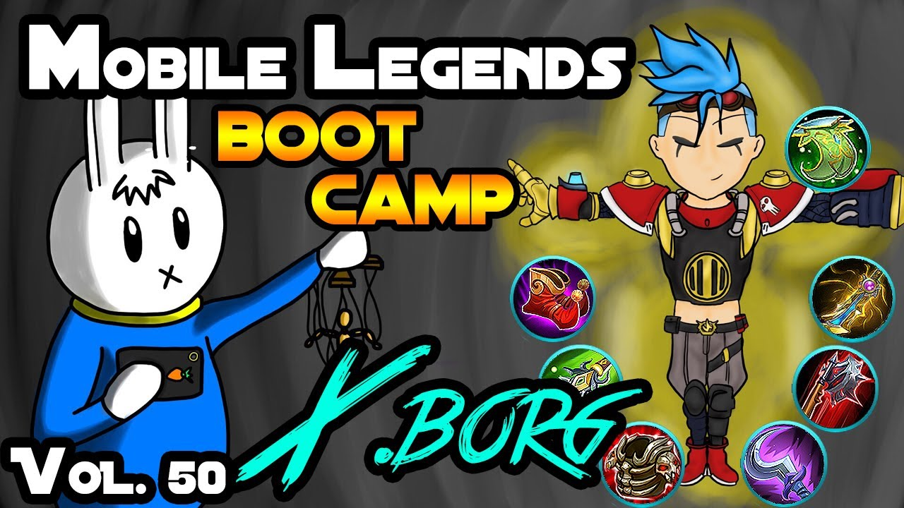 X BORG - TIPS, ITEMS, SPELL, EMBLEMS, TRICKS, AND GUIDE - MGL MOBILE  LEGENDS BOOT CAMP VOLUME 50