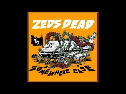 Somewhere Else - Zeds Dead (Full EP) mp3