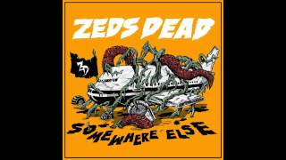 Somewhere Else - Zeds Dead (Full EP) + ITUNES LINK