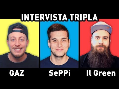 INTERVISTA TRIPLA BRAINLESS EDITION!!! ► CON GAZ & IL GREEN! [SePPi] ᴴᴰ