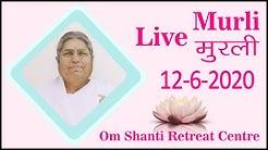 Live Murli 12-6-2020 by BK Asha Didi & Recorded Mamma ki Murli from Om Shanti Retreat Centre