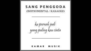 Tata Janeeta ft Maia Estianty - Sang Penggoda (INSTRUMENTAL / KARAOKE)   KAMAR MUSIK