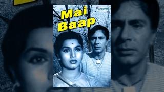 Mai Baap - Hindi Full Movie - Shyama, Balraj Sahni - Bollywood Classics Movies