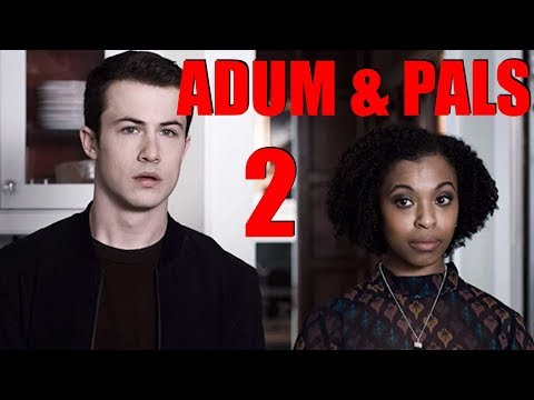 Adum & Pals: 13 Reasons Why Season 3 (Part 2)