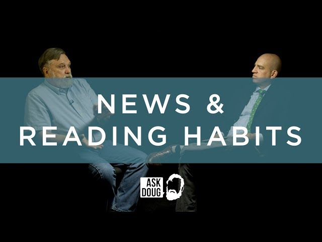 News and Reading Habits / Ask Doug