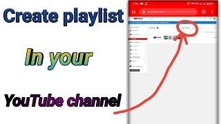 كيفية إنشاء قائمة تشغيل جديدة على قناة يوتيوب الخاصة بك. يوتيوب قناة بي التشغيل kaise banaye