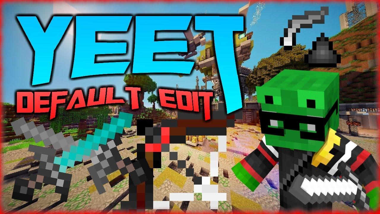 Yeet Default Edit Minecraft Pvp Texture Resource Pack Minecraft