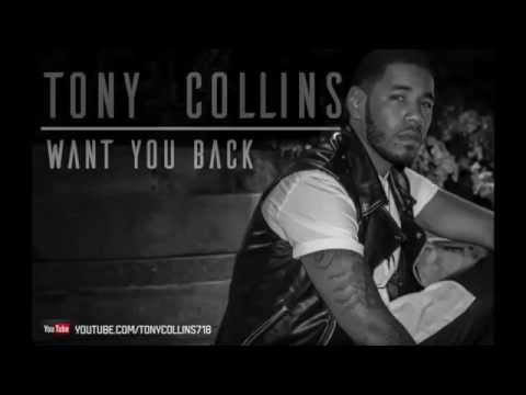 Tony Collins - Want You Back (New RNB 2015)
