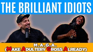 M.A.G.A. (Make Adultery Gross Already) | Brilliant Idiots with Charlamagne Tha God and Andrew Schulz