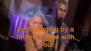LIFEHOUSE Hanging By A Moment LYRICS with VIDEO!