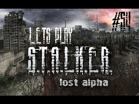 Let's Play STALKER Lost Alpha #54 Find Another Way Into The Underground