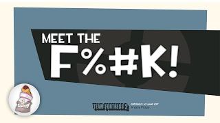 """TeamFortress2 """"F%#K"""" sounds"""