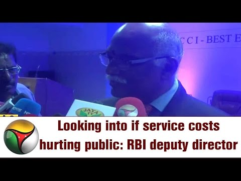 Looking into if service costs hurting public: RBI deputy director