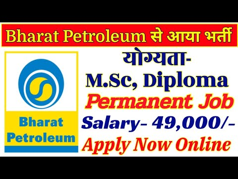 Bharat Petroleum (BPCL) Recruitment 2018 For Various Post || BPCL Recruitment For MSc, BSc, Diploma