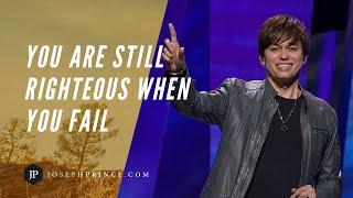 You Are Still Righteous When You Fail | Joseph Prince
