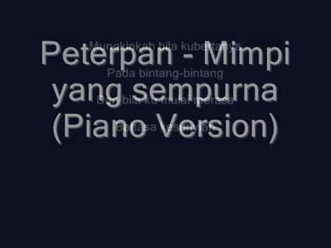 Peterpan - Mimpi yang sempurna (Piano Version)
