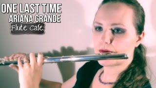 Ariana Grande - One Last Time, Flute Cover Instrumental