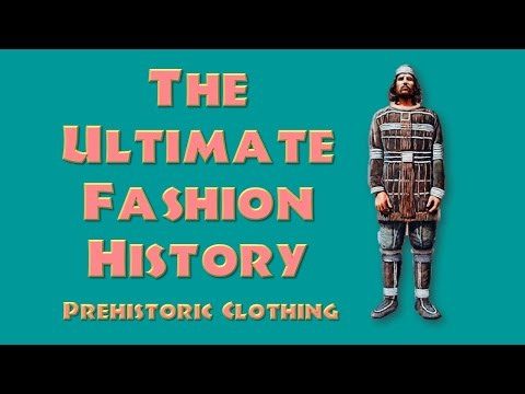 THE ULTIMATE FASHION HISTORY: Prehistoric Clothing