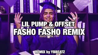 Lil Pump &amp Offset - Fasho Fasho REMIX BY YBBEATZ