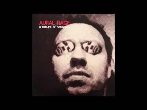 Aural Rage - A Nature of Nonsense