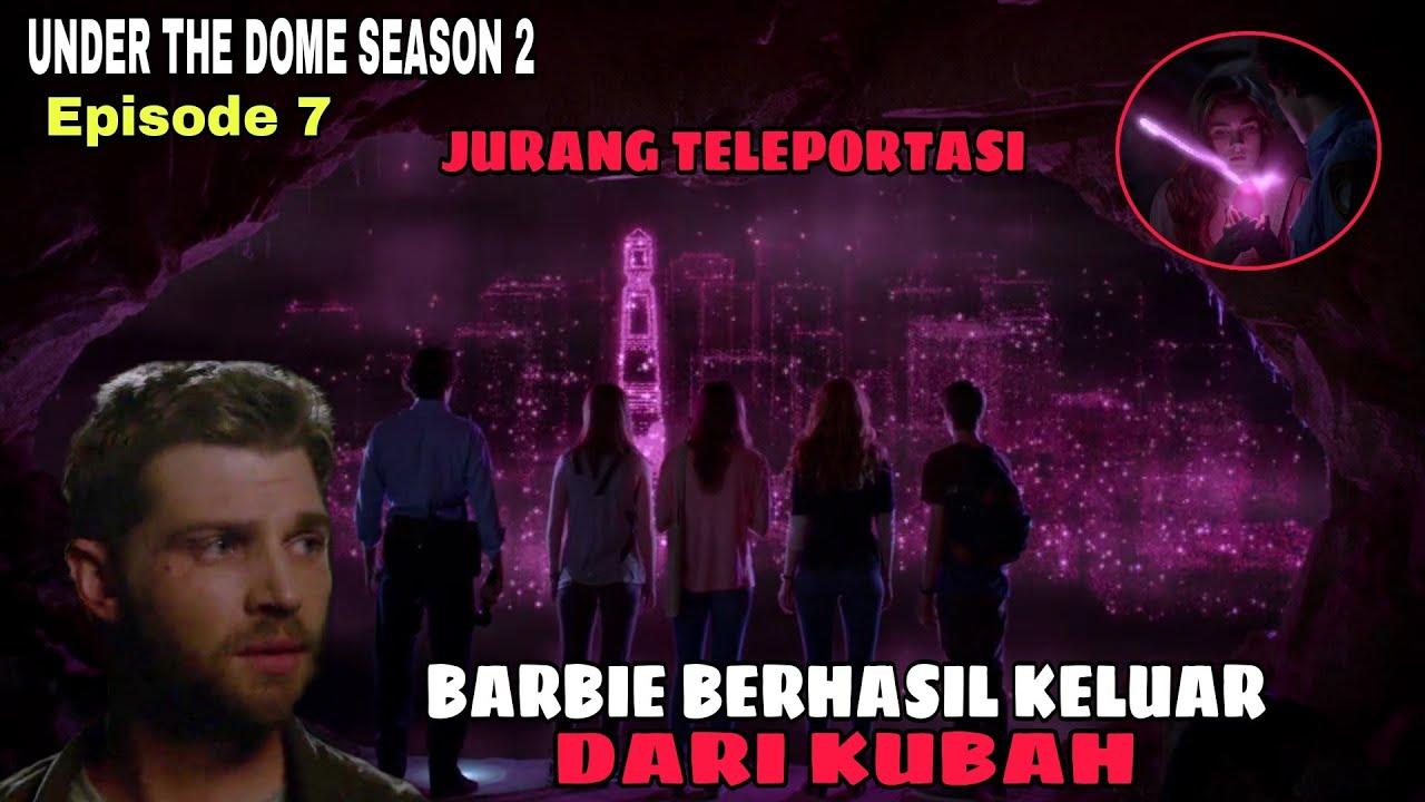 """Download TERNYATA JURANG INI ADALAH DIMENSI LAIN_Alur cerita film """"under the dome season 2 episode 7"""" 2014"""