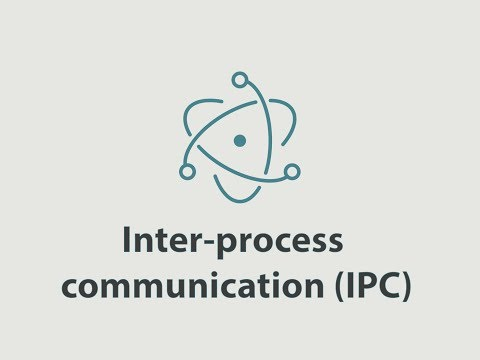 Getting started with Electron - Inter-process communication (IPC)