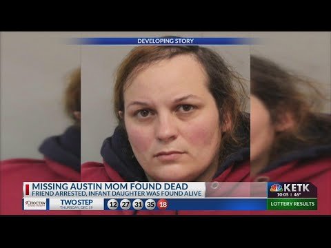 Missing Austin Mom Found Dead, Baby Safe, Houston Woman Charged