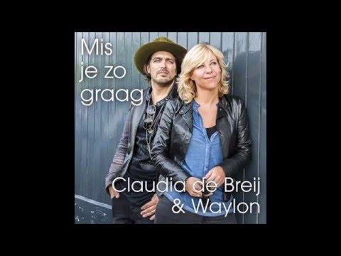 Claudia De Breij Ft Waylon Mis Je Zo Graag Lyrics Youtube