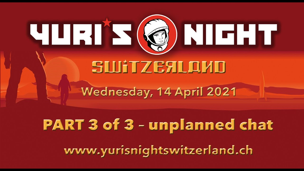 Yuri's Night Switzerland 2021 – PART 3 of 3