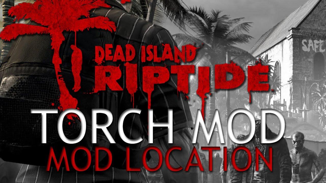 Torch Mod Dead Island