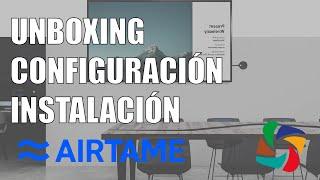 UNBOXING+CONFIGURACIÓN+INSTALACIÓN DEL AIRTAME