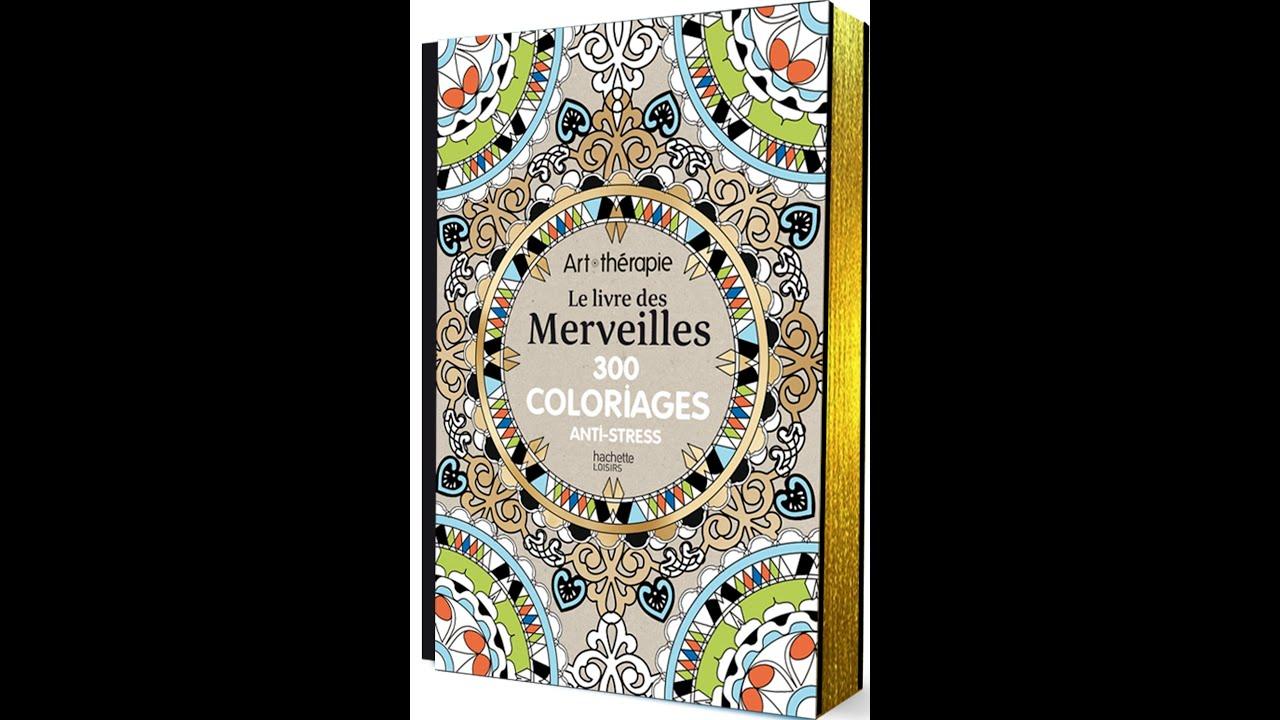Flip Through Hachette Le Livre Des Merveilles 300 Coloriages Anti