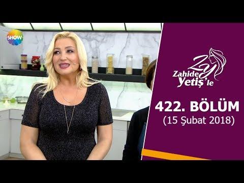 Zahide Yetiş'le 422. Bölüm | 15 Şubat 2018
