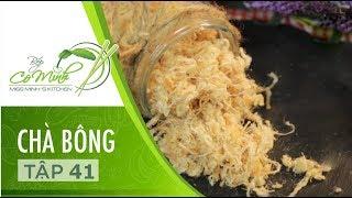 Bếp cô Minh | Tập 41: Hướng Dẫn Cách Làm Món Chà Bông Gà & Chà Bông Heo