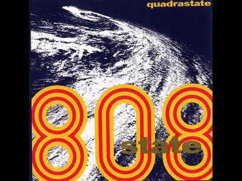 808 State - Quadrastate (Full Album)