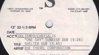 Tyrrel Corporation ‎– One Day (Shelter Dub)