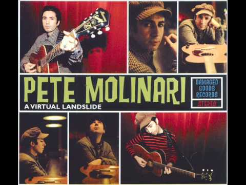 Pete Molinari - I Don't Like The Man That I Am