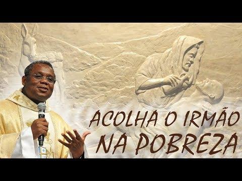 Acolha o irmão na pobreza - Pe José Augusto 070509