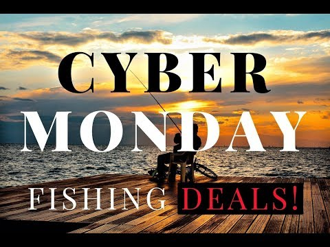 Cyber Monday Fishing Deals Youtube